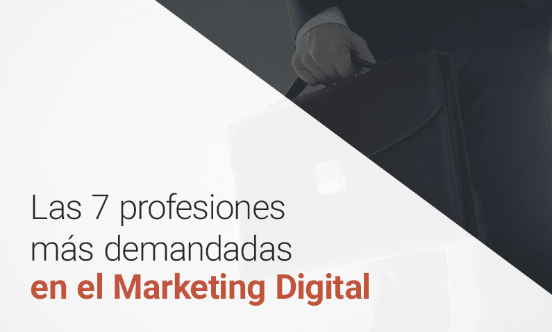 Las 7 profesiones más demandadas de Marketing Digital este 2021